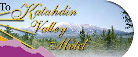 Welcome to Katahdin Valley Motel